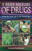 A Brief History of Drugs: From the Stone age to the Stoned age (libro en Inglés) - Antonio Escohotado - Park Street Press