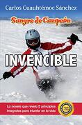 Sangre de Campeón Invencible (Ivi) - Carlos Cuauhtemoc Sanchez - Ediciones Selectas Diamante