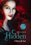 Hidden, Chica de luz - Sophie Jordan - Vergara & Riba