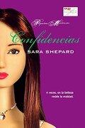 Confidencias - Sara Shepard - La Factoria De Ideas