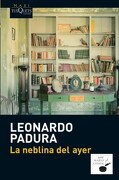 Neblina del Ayer, la - Leonardo Padura - Tusquets