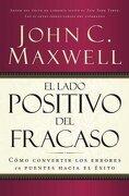 El Lado Positivo del Fracaso - John C. Maxwell - Grupo Nelson