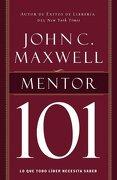 Mentor 101 - John C. Maxwell - Grupo Nelson