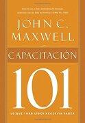 Capacitacion 101 - John C. Maxwell - Grupo Nelson