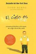 El Cielo es Real: La Asombrosa Historia de un Niño Pequeño de su Viaje al Cielo de ida y Vuelta - Todd Burpo; Lynn Vincent - Grupo Nelson
