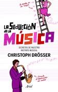 La Seducción de la Música - Christoph Drösser - Ariel