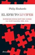 El Efecto Lucifer. Estremecedor Estudio Sobre la Naturaleza del mal - Philip Zimbardo - Paidós