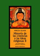 Historia de las Creencias y las Ideas Religiosas ii: De Gautama Buda al Triunfo del Cristianismo (Orientalia) - Mircea Eliade - Ediciones Paidós Ibérica