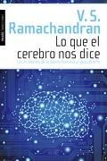 Lo que el Cerebro nos Dice: Los Misterios de la Mente Humana al Descubierto - V. S. Ramachandran - Ediciones Paidós