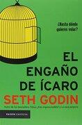 El Engaño de Ícaro - Seth Godin - Paidós