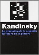 La Gramática de la Creación: El Futuro de la Pintura (Estética) - Vasili Kandinsky - Paidos