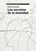 Los Secretos de la Ansiedad - Domènec Luengo - Paidos