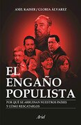 El Engaño Populista - Axel Kaiser - Planeta Pub
