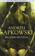 Bautismo de Fuego: Saga Geralt de Rivia 5 - Andrzej Sapkowski - Alamut