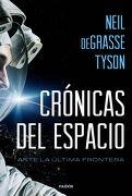 Crónicas del Espacio: Ante la Última Frontera - Neil Degrasse Tyson - Ediciones Paidós Ibérica