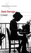 Cristal - Sam Savage - Seix Barral