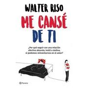 Me Cansé de ti - Walter Riso - Planeta