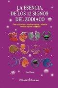 La Esencia de los 12 Signos del Zodiaco - Leo Kabal - Creación