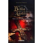 La Biblia de los Caidos Tomo 1 del Testamento de Sombra