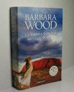 Tierra Dorada la - Barbara Wood - Debolsillo