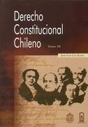 Derecho Constitucional Chileno Tomo iii - JosÉ Luis Cea EgaÑA - Universidad Catolica De Chile