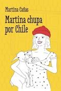 Martina Chupa por Chile - Martina Cañas - Plaza & Janés