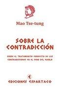 Sobre la Contradiccion - Mao Tse-Tung - Ediciones Espartaco