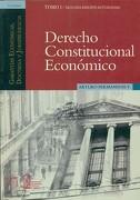 DERECHO CONSTITUCIONAL ECONOMICO TOMO I - Arturo Fermandois V. - Universidad Catolica de Chile