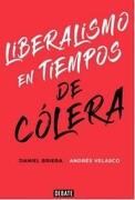 Liberalismo en Tiempo de Colera - Andres Velasco - Debate