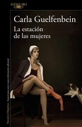 La Estación de las Mujeres - Carla Guelfenbein - Alfaguara