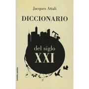 Diccionario del Siglo xxi - Jacques Attali - Paidos Iberica Ediciones S A