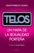 Telos: Un Mapa de la Sexualidad Porteña - Pablo Casas Juan - Paidos