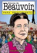 Simone de Beauvoir Para Principiantes - Luis Roca,Analia Efron - Longseller S.A.
