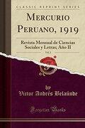 Mercurio Peruano, 1919, Vol. 2: Revista Mensual de Ciencias Sociales y Letras; Año ii (Classic Reprint)