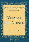 Veladas del Ateneo (Classic Reprint)