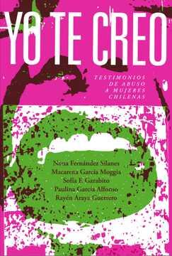 portada Yo te Creo. Testimonios de Abuso a Mujeres Chilenas