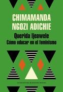 Querida Ijeawele: Cómo Educar en el Feminismo - Chimamanda Ngozi Adichie - Literatura Random House
