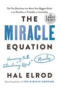 The Miracle Equation: The two Decisions That Move Your Biggest Goals From Possible, to Probable, to Inevitable (Random House Large Print) (libro en Inglés)