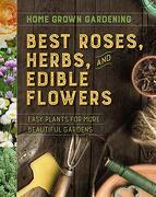 Best Roses, Herbs, and Edible Flowers (Home Grown Gardening) (libro en Inglés)