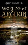 Worlds of Arthur: Facts and Fictions of the Dark Ages (libro en Inglés) - Guy Halsall - Oup Oxford