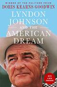 Lyndon Johnson and the American Dream: The Most Revealing Portrait of a President and Presidential Power Ever Written (libro en Inglés)