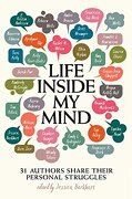 Life Inside my Mind: 31 Authors Share Their Personal Struggles (libro en Inglés)