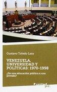Venezuela, Universidad y Políticas: 1970-1998:  De una Educación Pública a una Privada?