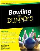 Bowling for Dummies (libro en Inglés) - A. J. Forrest; Lisa Iannucci - John Wiley & Sons Ltd