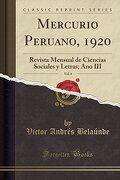 Mercurio Peruano, 1920, Vol. 4: Revista Mensual de Ciencias Sociales y Letras; Ano iii (Classic Reprint)