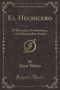 El Hechicero: El Bermejino Prehistórico, ó las Salamandras Azules (Classic Reprint)