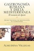 Gastronomia Romana y Dieta Mediterranea - Almudena Villegas - Palibrio