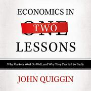 Economics in two Lessons: Why Markets Work so Well, and why They can Fail so Badly (libro en Inglés) (Audiolibro)
