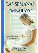 Las Semanas del Embarazo - Glade B. Curtis - Medici