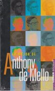 Lo Mejor de Anthony de Mello - Anthony De Mello - Lumen Editorial